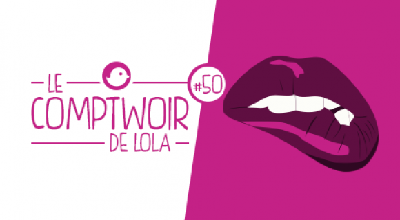 Image de couverture de l'article : Le Comptwoir de Lola #50