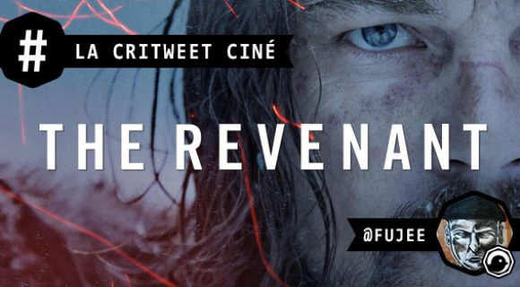 Image de couverture de l'article : La critweet ciné de la semaine : The Revenant