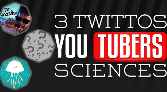 Image de couverture de l'article : 3 Twittos YouTubers | Sciences